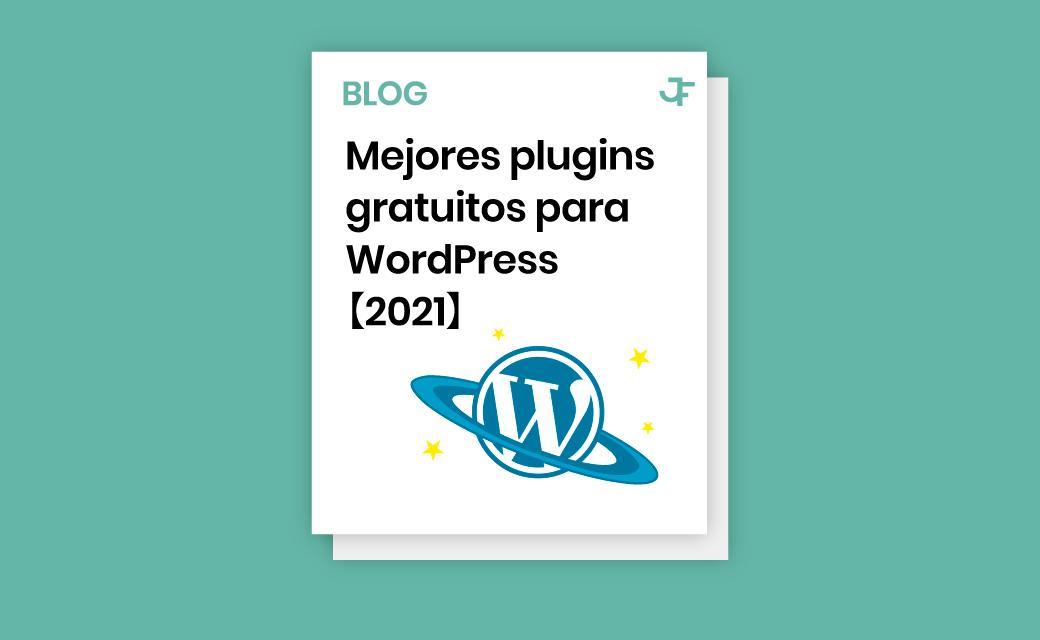 mejores plugins wordpress gratuitos 2021 juan fernandez diseño web burgos